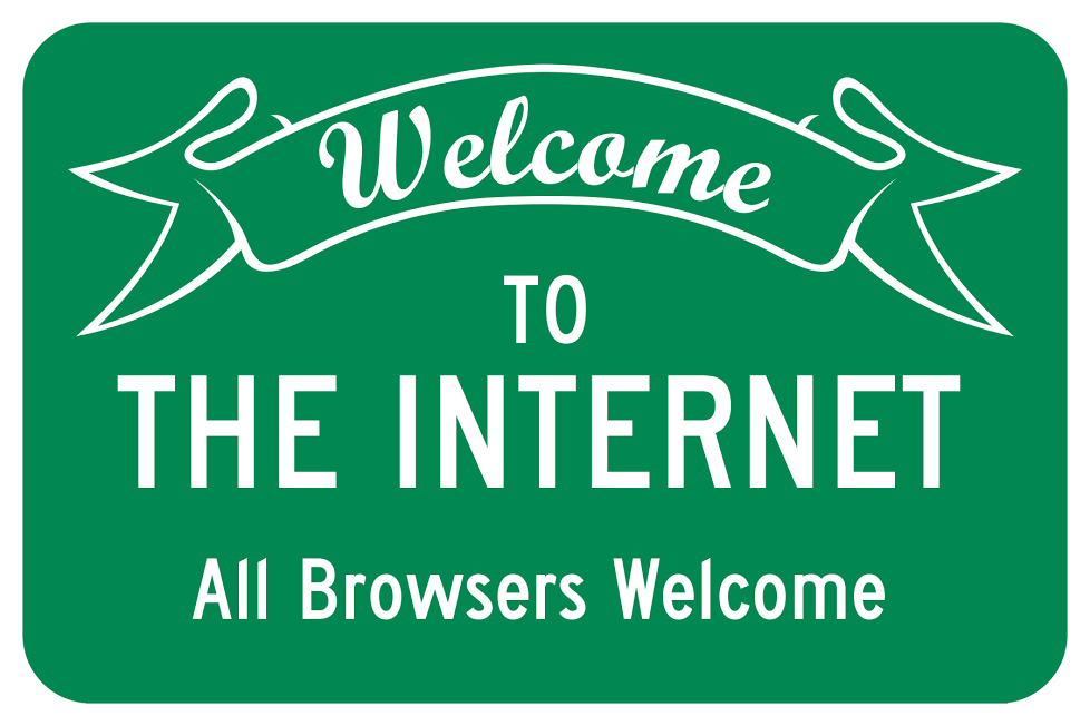 Welcome to the Internet. All Browsers Welcome