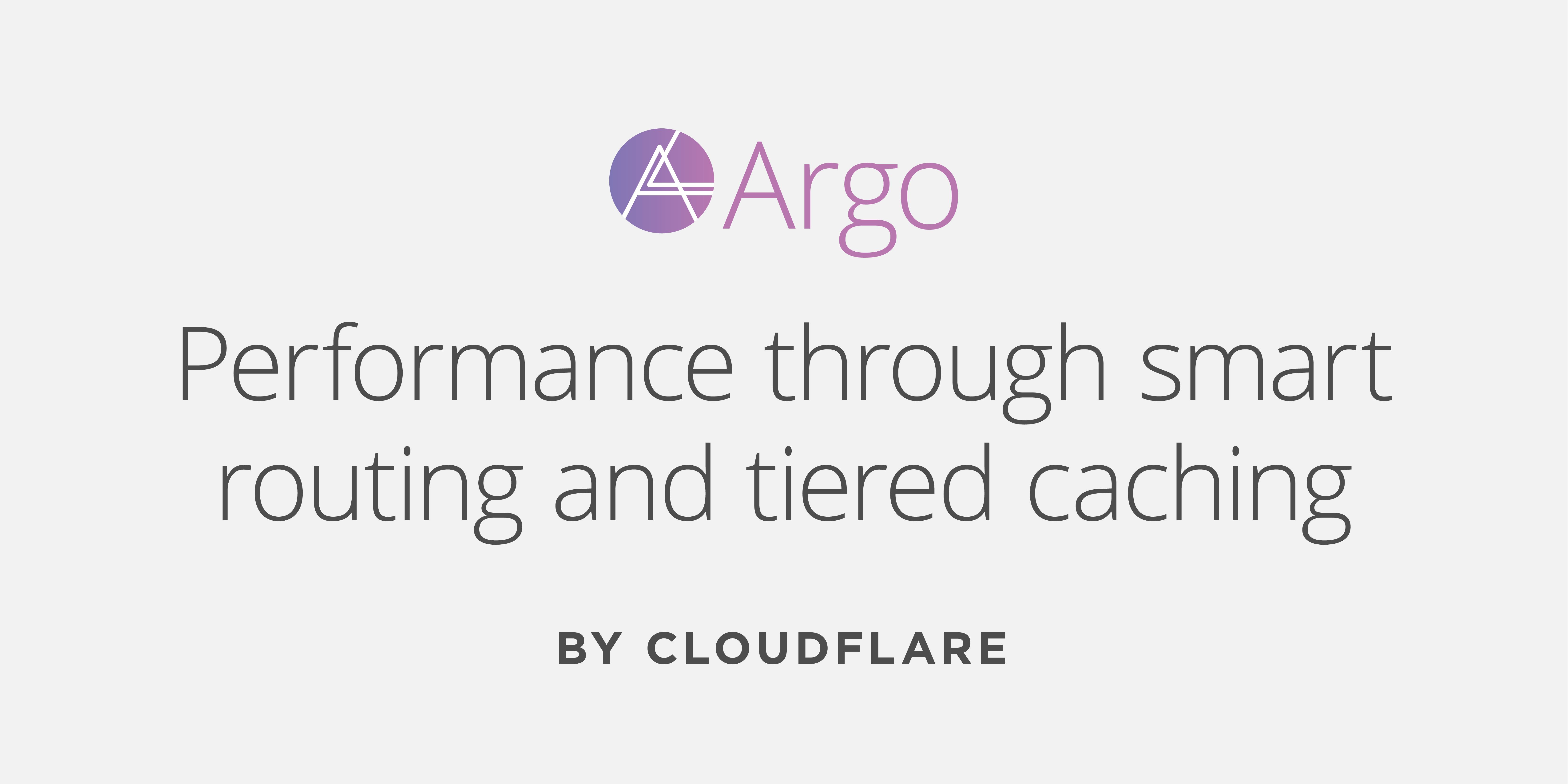 Introducing Argo — A faster, more reliable, more secure Internet for everyone
