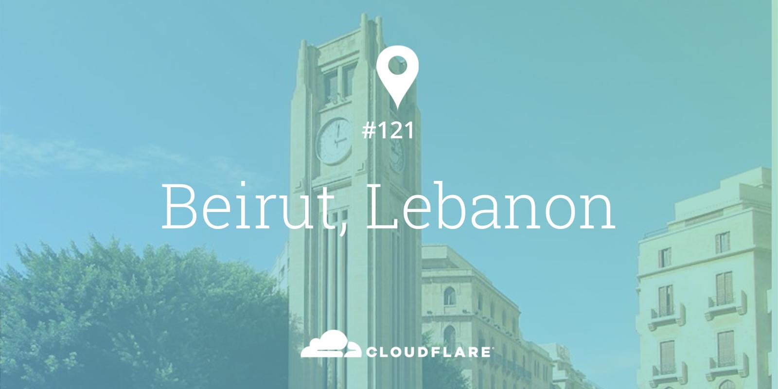 "Marhaba Beirut! Cloudflare's 121st location - مرحبا بيروت! موقع ""كلاودفلار"" ال ١٢١"
