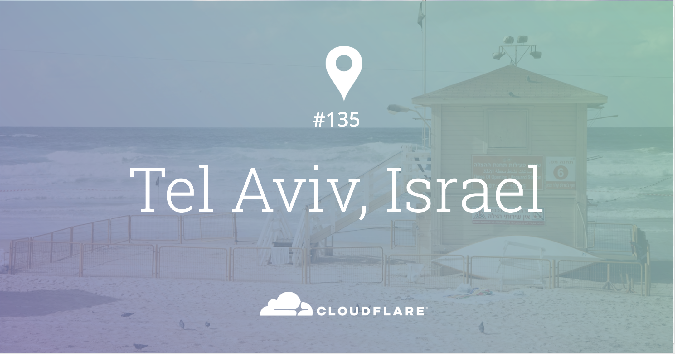 Tel Aviv, Israel: Cloudflare's 135th Data Center Now Live!