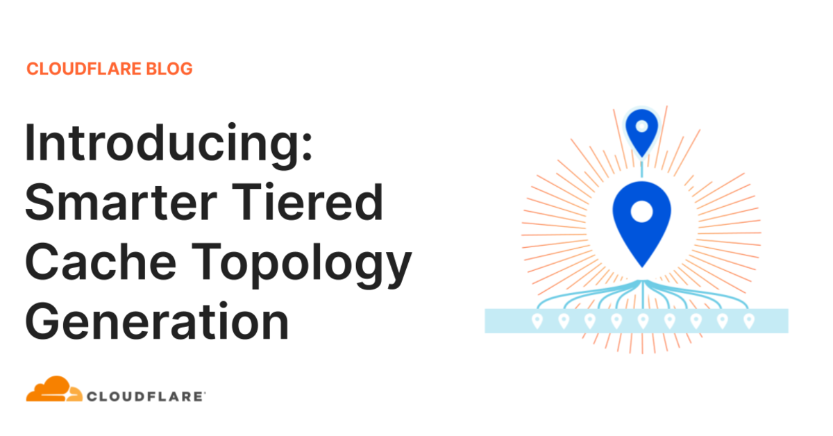 Introducing: Smarter Tiered Cache Topology Generation