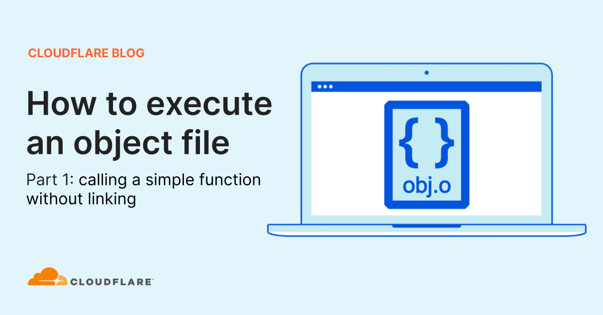 How to execute an object file: Part 1